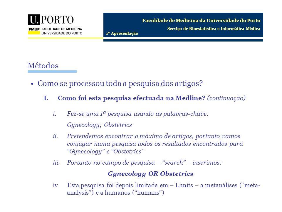Faculdade de Medicina da Universidade do Porto Serviço de Bioestatística e Informática Médica 1ª Apresentação Como se processou toda a pesquisa dos ar