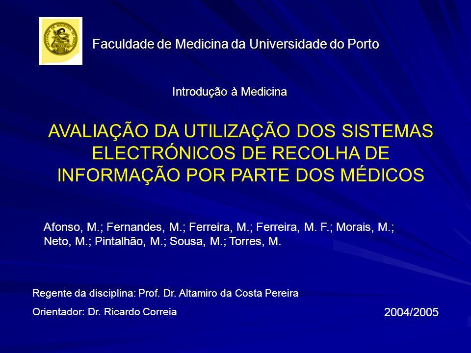 Faculdade de Medicina da Universidade do Porto Introdução à Medicina Introdução à Medicina Regente da disciplina: Prof. Dr. Altamiro da Costa Pereira