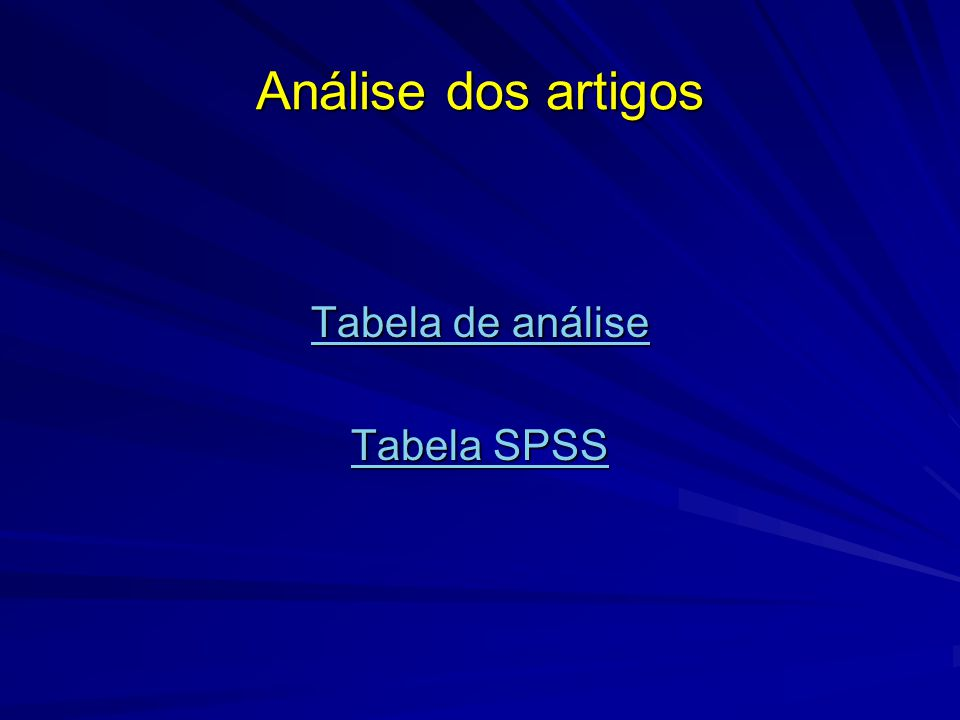 Análise dos artigos Tabela de análise Tabela de análise Tabela SPSS Tabela SPSS