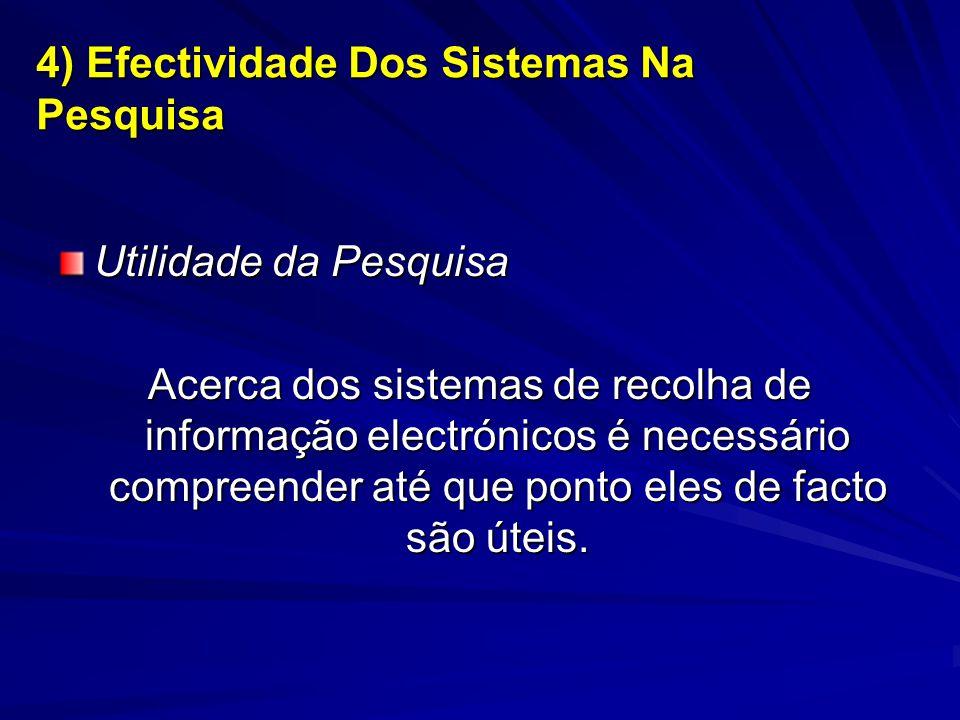 Utilidade da Pesquisa Acerca dos sistemas de recolha de informação electrónicos é necessário compreender até que ponto eles de facto são úteis. 4) Efe