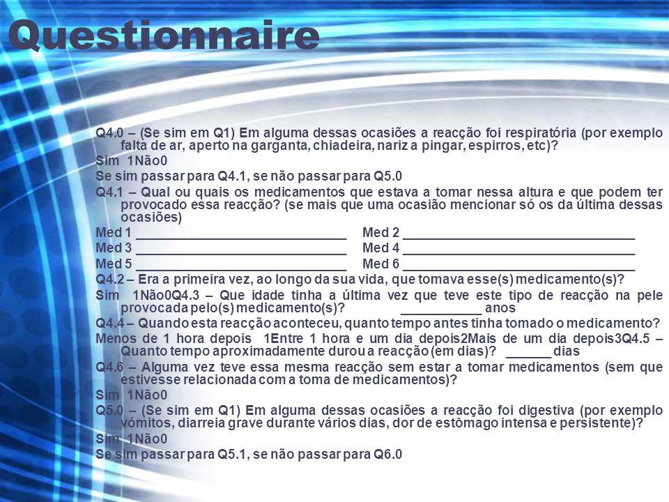 Questionnaire Q4.0 – (Se sim em Q1) Em alguma dessas ocasiões a reacção foi respiratória (por exemplo falta de ar, aperto na garganta, chiadeira, nariz a pingar, espirros, etc).