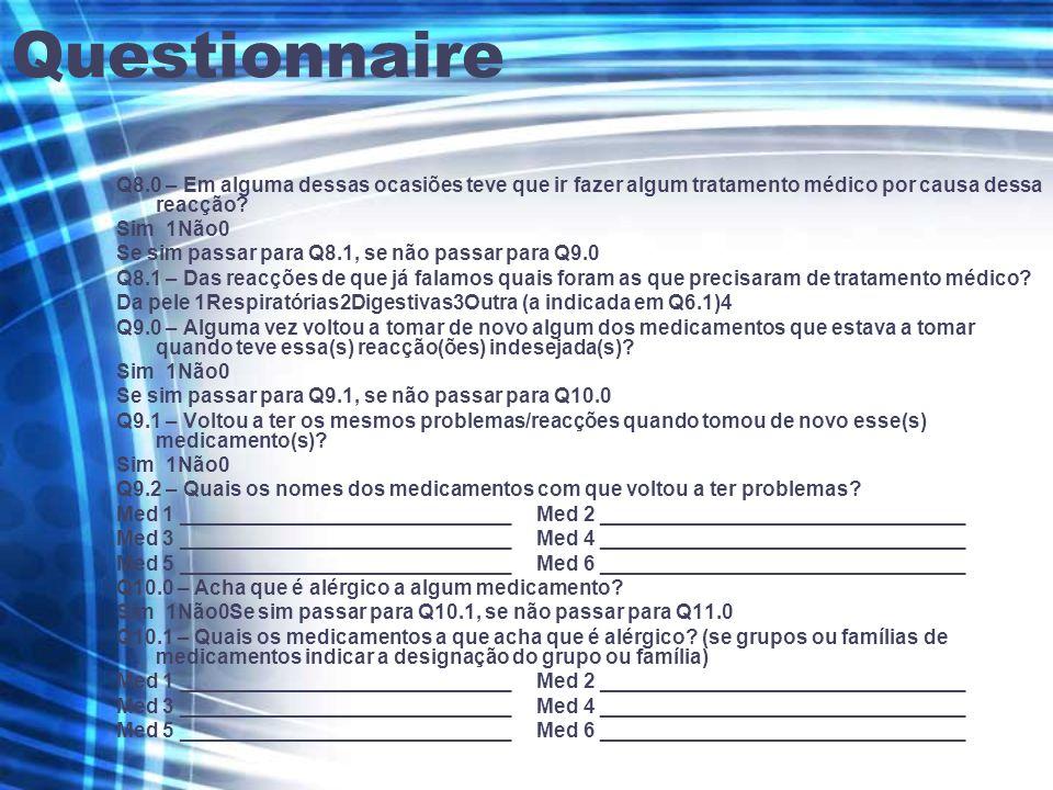 Questionnaire Q8.0 – Em alguma dessas ocasiões teve que ir fazer algum tratamento médico por causa dessa reacção.