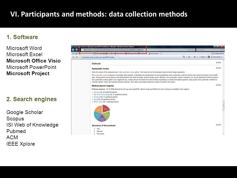 VI. Participants and methods: data collection methods A evolu ç ão dos sistemas de gestão de dados no dom í nio da sa ú de deve centrar-se no utente,
