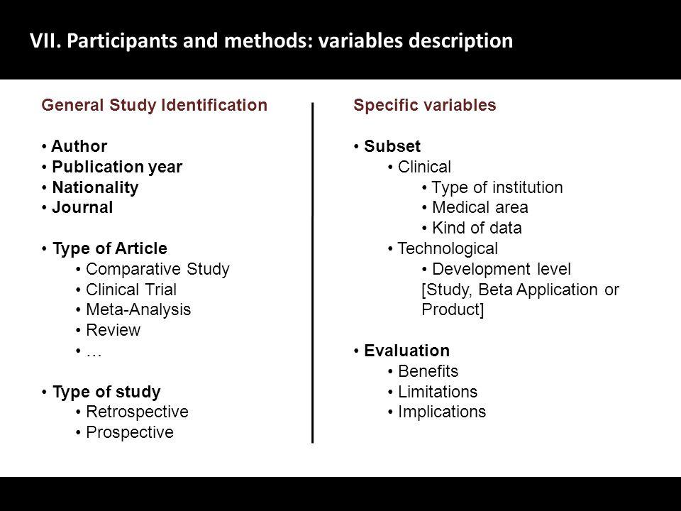 VII. Participants and methods: variables description A evolu ç ão dos sistemas de gestão de dados no dom í nio da sa ú de deve centrar-se no utente, m