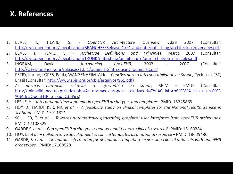 X. References A evolu ç ão dos sistemas de gestão de dados no dom í nio da sa ú de deve centrar-se no utente, melhorando a qualidade da presta ç ão de