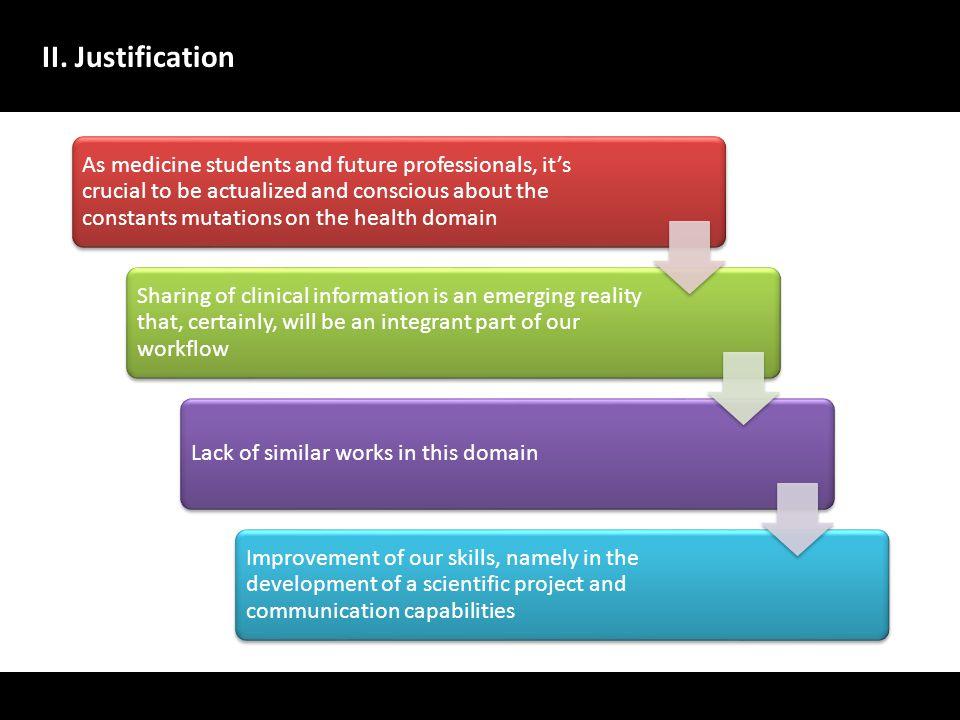 II. Justification A evolu ç ão dos sistemas de gestão de dados no dom í nio da sa ú de deve centrar-se no utente, melhorando a qualidade da presta ç ã