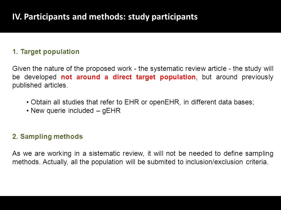 IV. Participants and methods: study participants A evolu ç ão dos sistemas de gestão de dados no dom í nio da sa ú de deve centrar-se no utente, melho