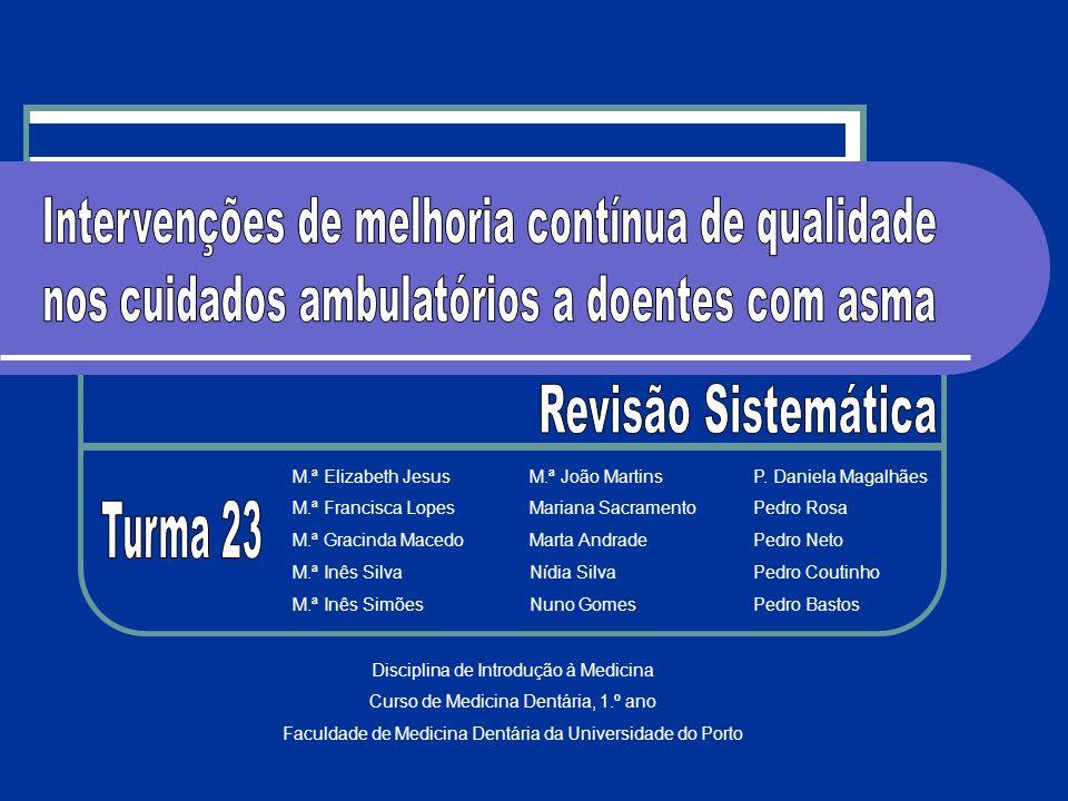 Aprovação da metodologia Modificações à metodologia Referências Ampliação de informação Nova selecção de estudos Nova discussão da selecção dos artigos escolhidos Extracção de dados Síntese de dados Introdução à Medicina