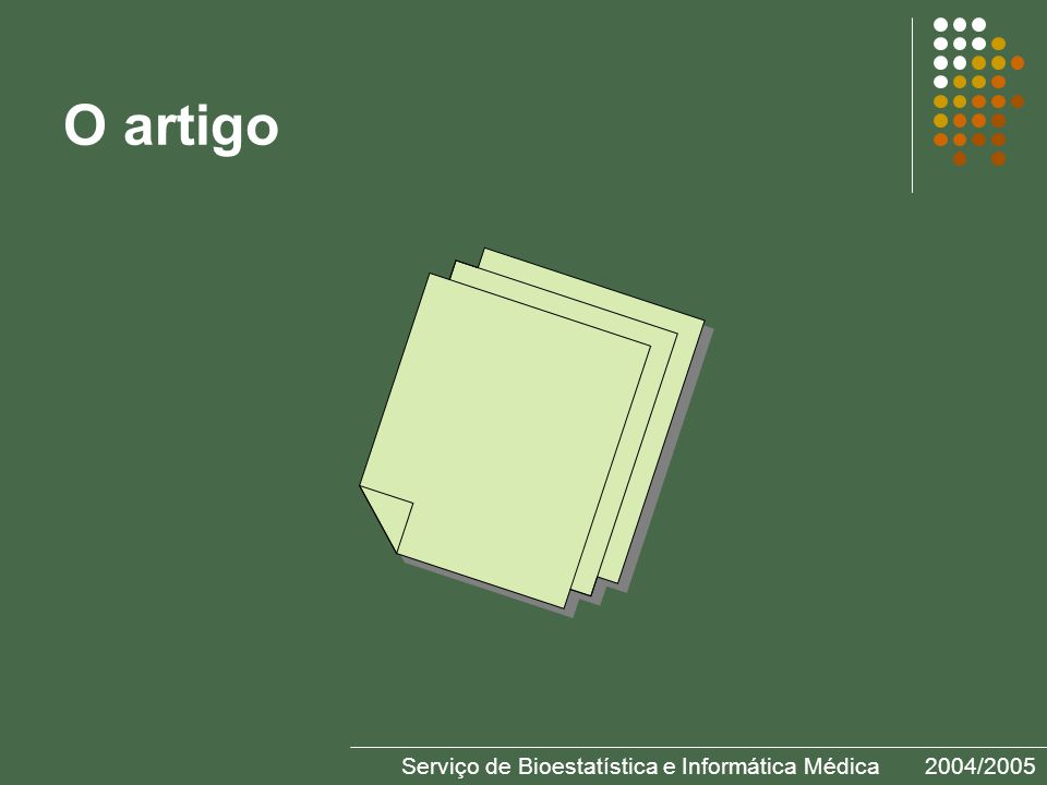 Serviço de Bioestatística e Informática Médica2004/2005 O artigo