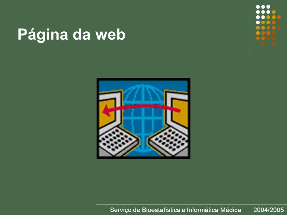 Serviço de Bioestatística e Informática Médica2004/2005 Página da web