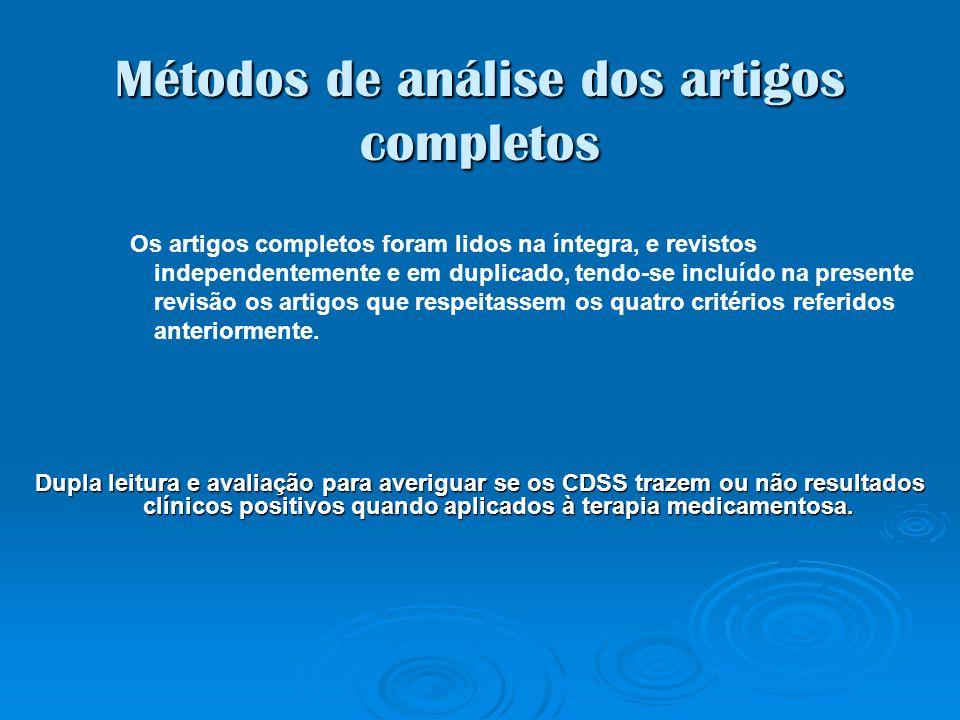 Métodos de análise dos artigos completos Os artigos completos foram lidos na íntegra, e revistos independentemente e em duplicado, tendo-se incluído n
