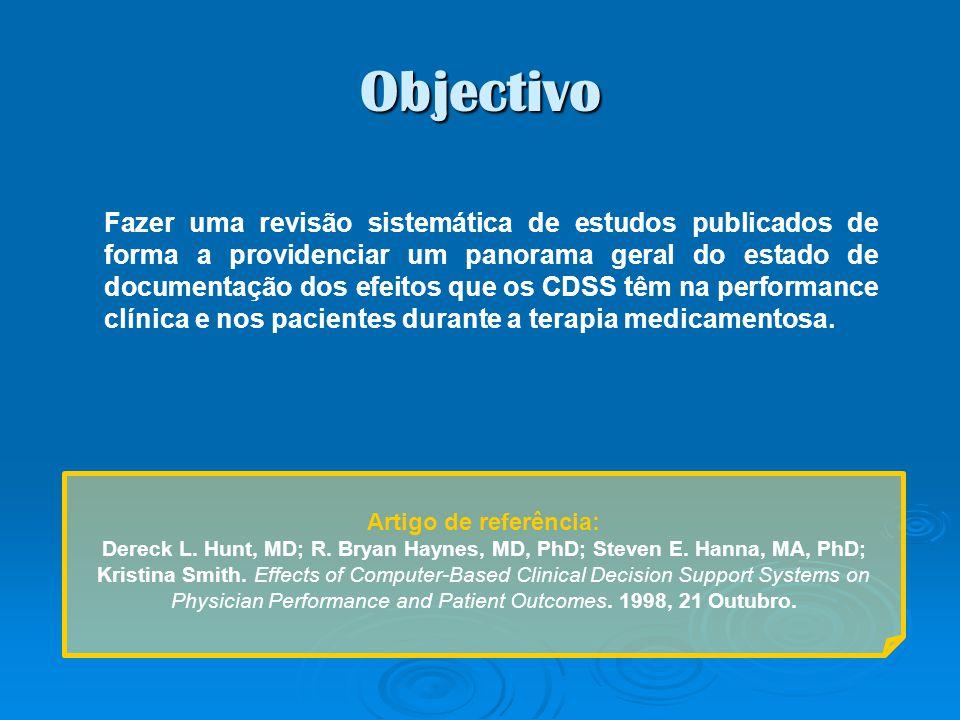Objectivo Artigo de referência: Dereck L. Hunt, MD; R. Bryan Haynes, MD, PhD; Steven E. Hanna, MA, PhD; Kristina Smith. Effects of Computer-Based Clin