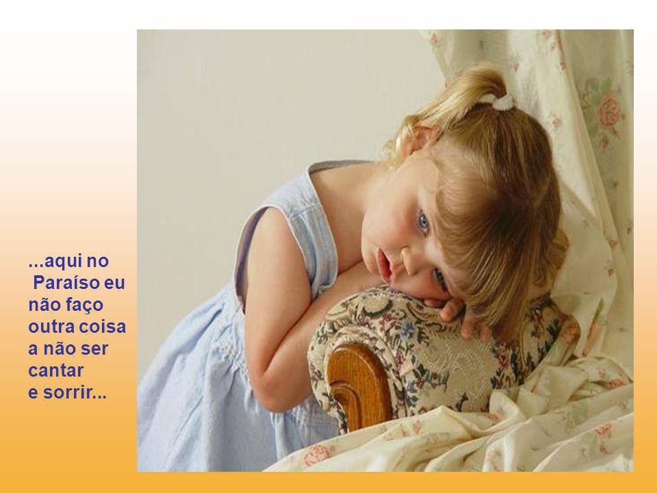 Deus respondeu: O nome do teu Anjo não tem importância, minha criança.