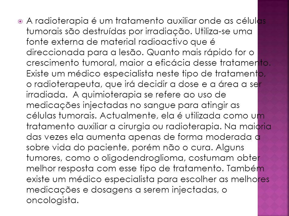 A radioterapia é um tratamento auxiliar onde as células tumorais são destruídas por irradiação. Utiliza-se uma fonte externa de material radioactivo q