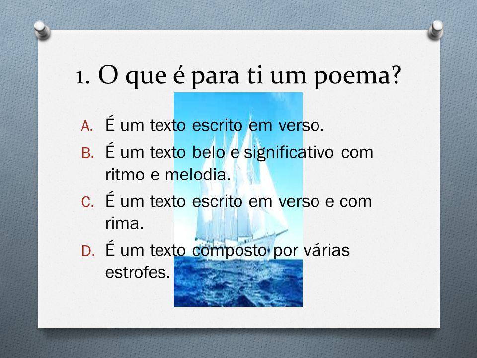 2.Quando pensas em poesia… A. …imaginas um mundo novo e belo.