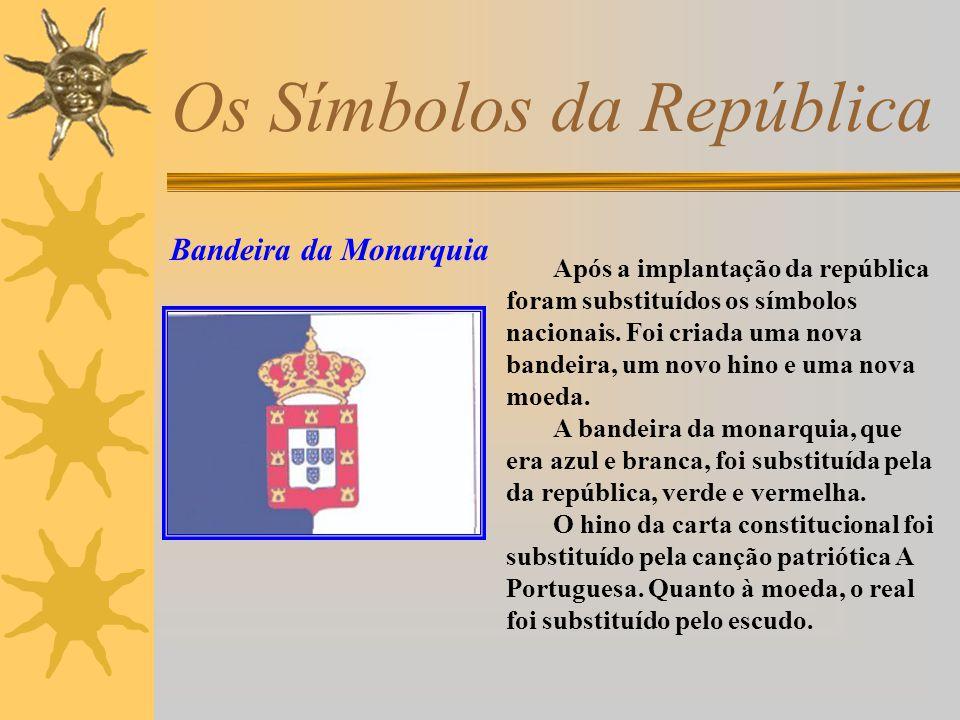 Os Símbolos da República Bandeira da República Verde simboliza a esperança.
