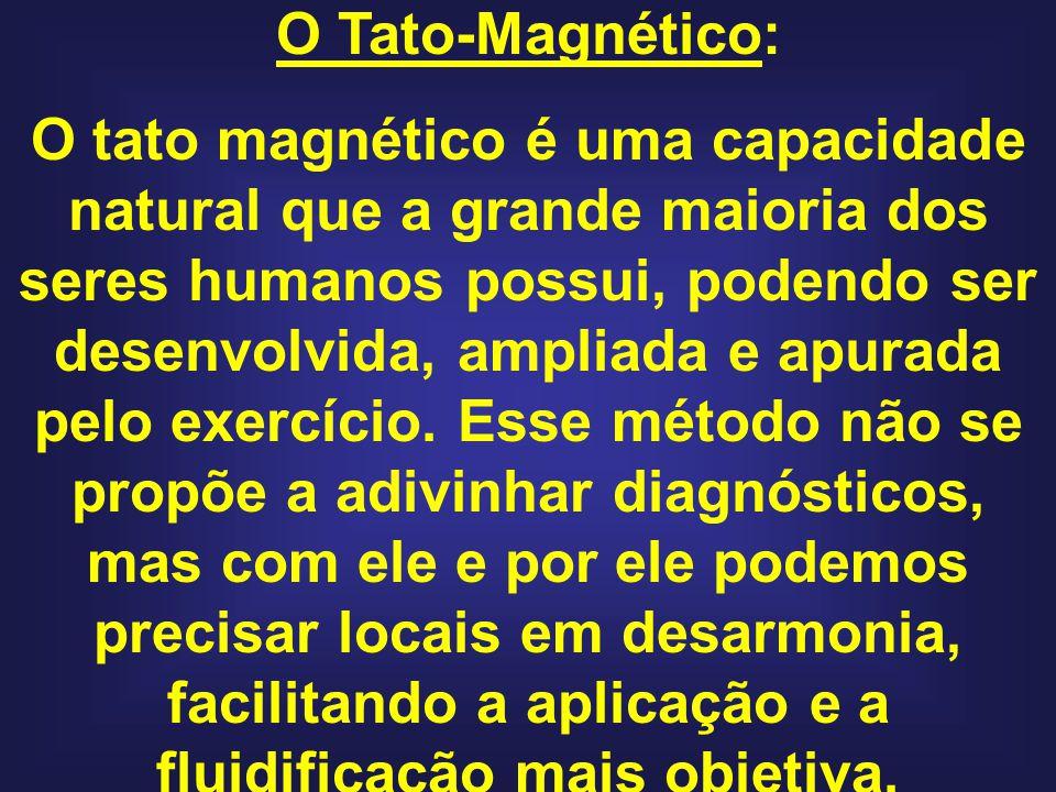 O Tato-Magnético: O tato magnético é uma capacidade natural que a grande maioria dos seres humanos possui, podendo ser desenvolvida, ampliada e apurada pelo exercício.