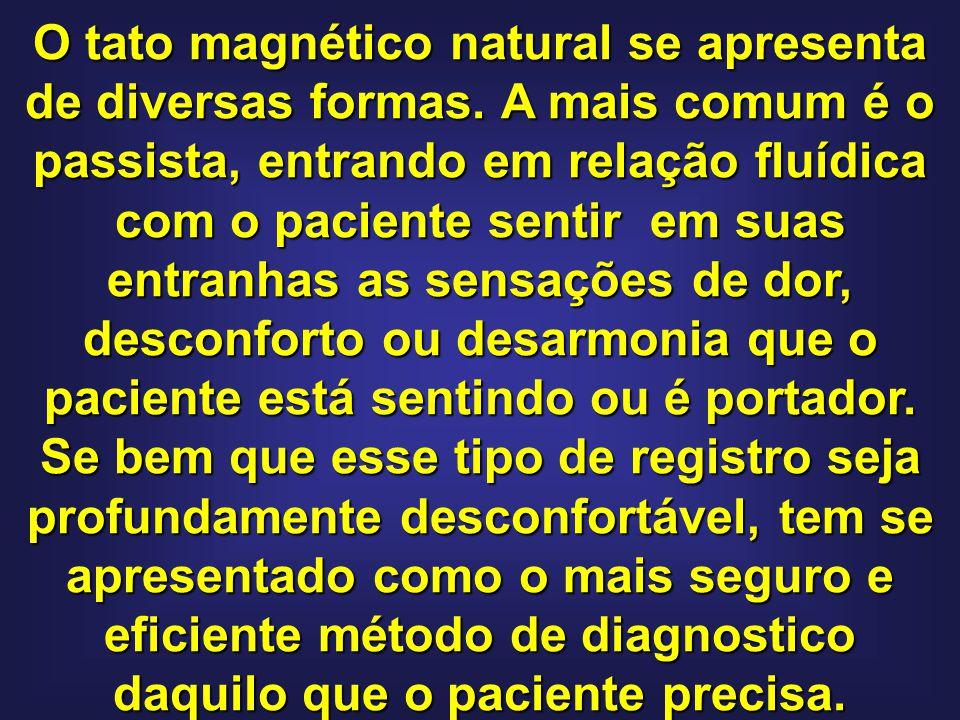 O tato magnético natural se apresenta de diversas formas.