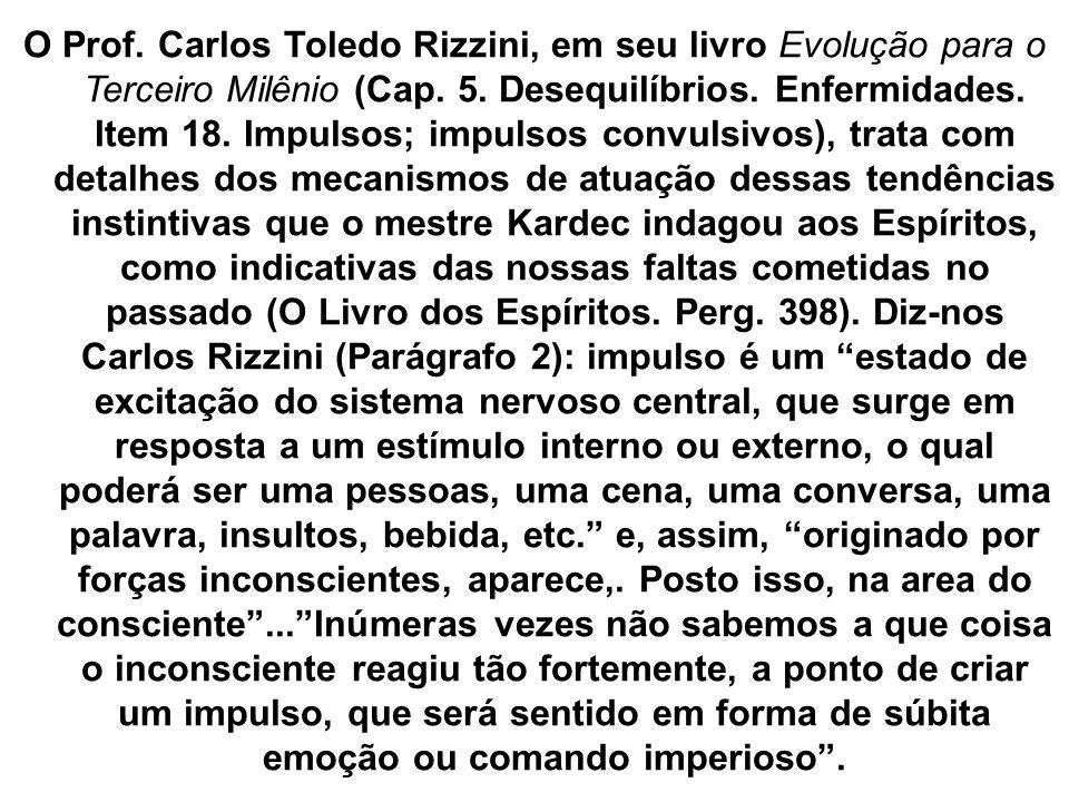 O Prof. Carlos Toledo Rizzini, em seu livro Evolução para o Terceiro Milênio (Cap. 5. Desequilíbrios. Enfermidades. Item 18. Impulsos; impulsos convul