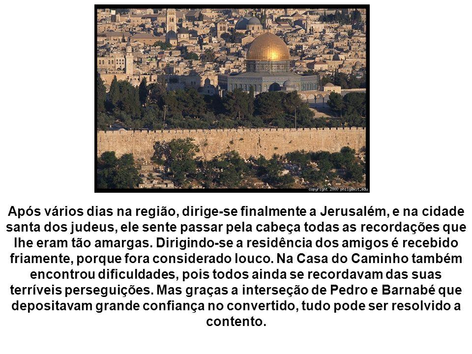 Após vários dias na região, dirige-se finalmente a Jerusalém, e na cidade santa dos judeus, ele sente passar pela cabeça todas as recordações que lhe