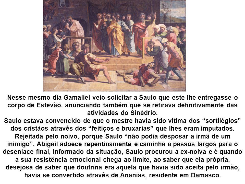 Nesse mesmo dia Gamaliel veio solicitar a Saulo que este lhe entregasse o corpo de Estevão, anunciando também que se retirava definitivamente das ativ