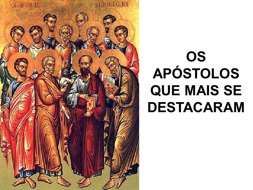 OS APÓSTOLOS QUE MAIS SE DESTACARAM