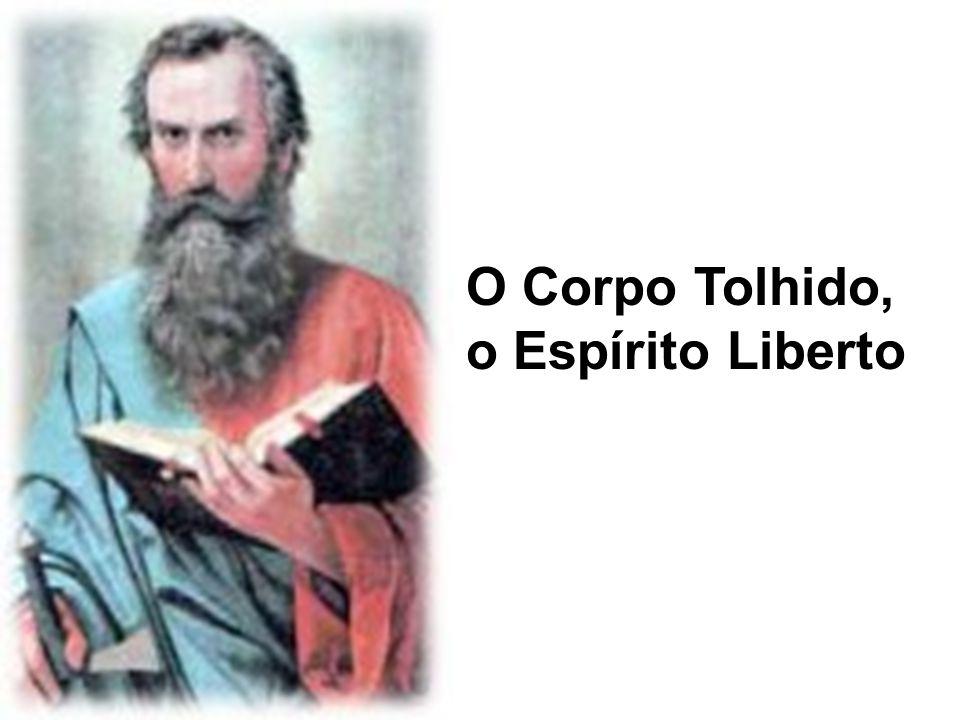 O Corpo Tolhido, o Espírito Liberto