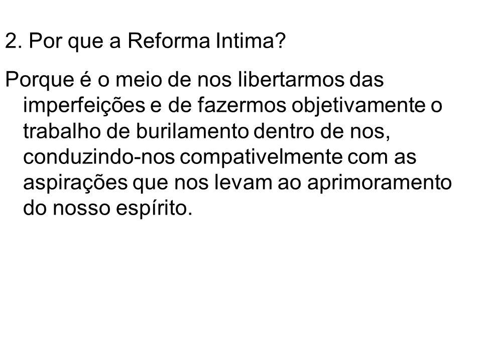 2.Por que a Reforma Intima.
