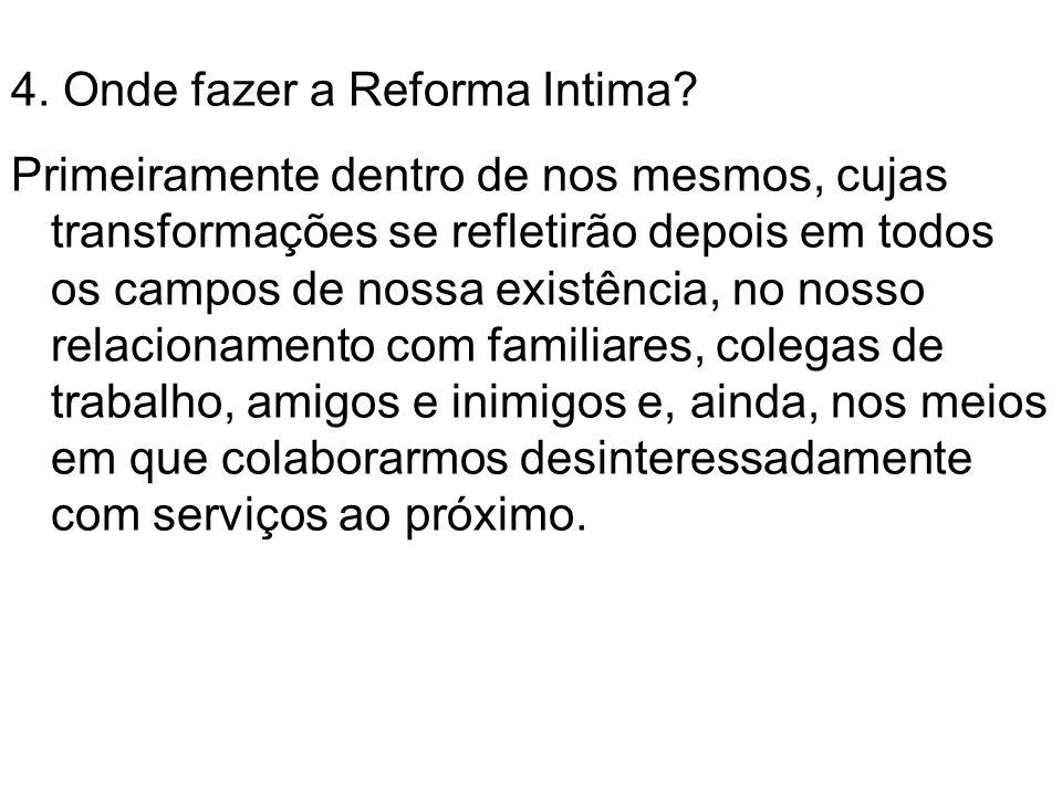 4.Onde fazer a Reforma Intima.