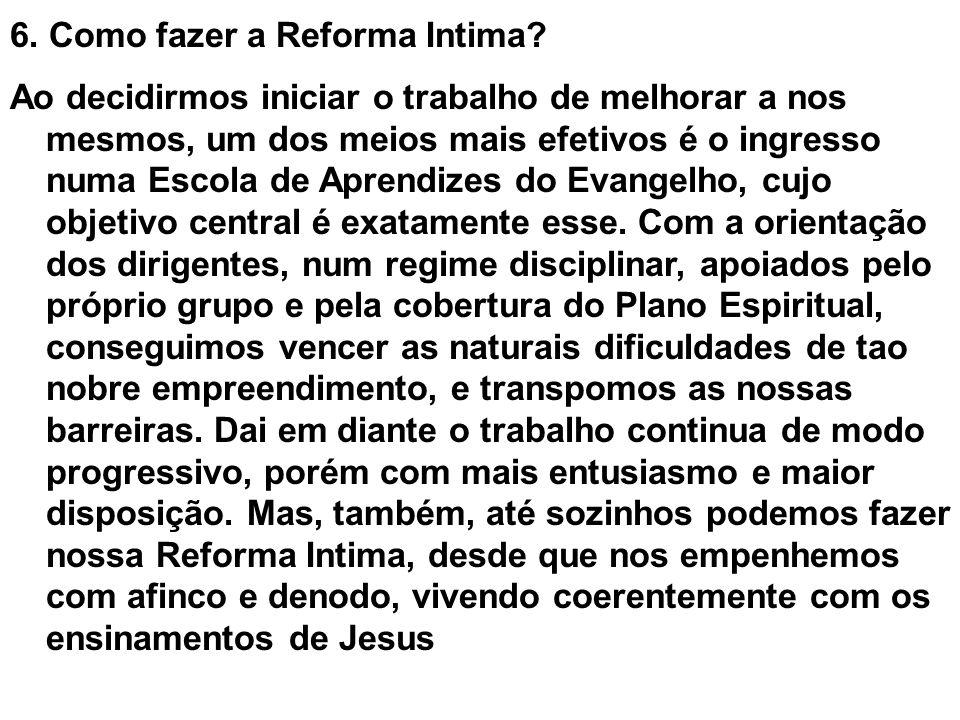 6.Como fazer a Reforma Intima.