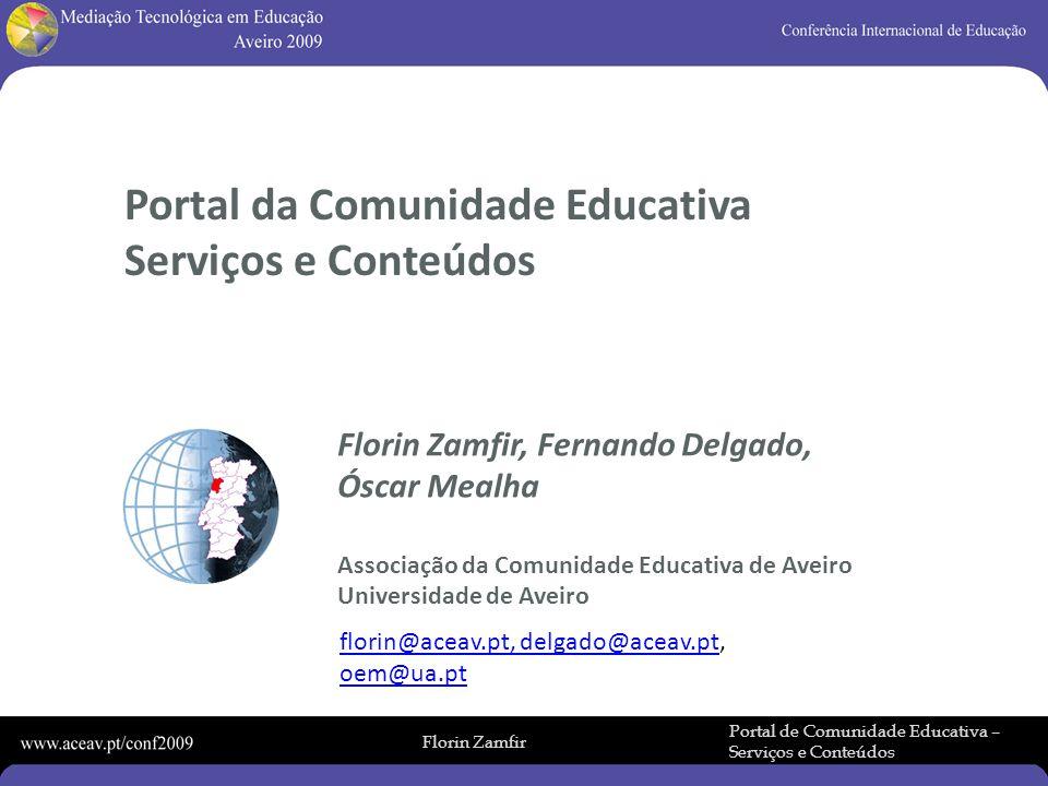 Florin Zamfir Portal de Comunidade Educativa – Serviços e Conteúdos Portal da Comunidade Educativa Serviços e Conteúdos Florin Zamfir, Fernando Delgad
