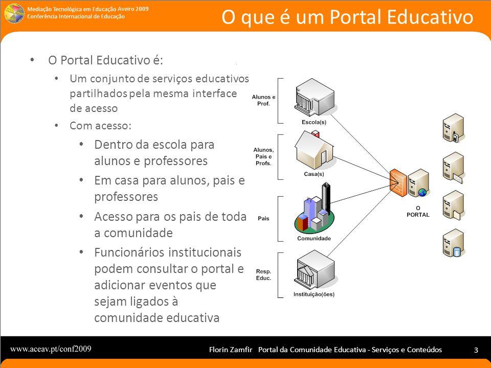Florin Zamfir Portal da Comunidade Educativa - Serviços e Conteúdos 3 O que é um Portal Educativo O Portal Educativo é: Um conjunto de serviços educat
