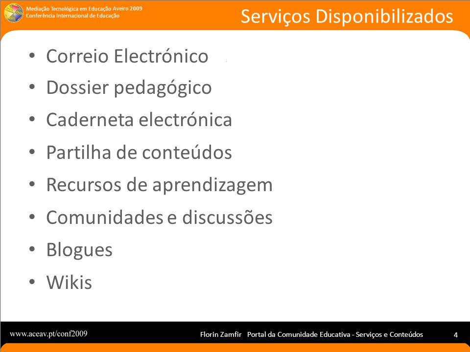 Florin Zamfir Portal da Comunidade Educativa - Serviços e Conteúdos 4 Correio Electrónico Dossier pedagógico Caderneta electrónica Partilha de conteúd