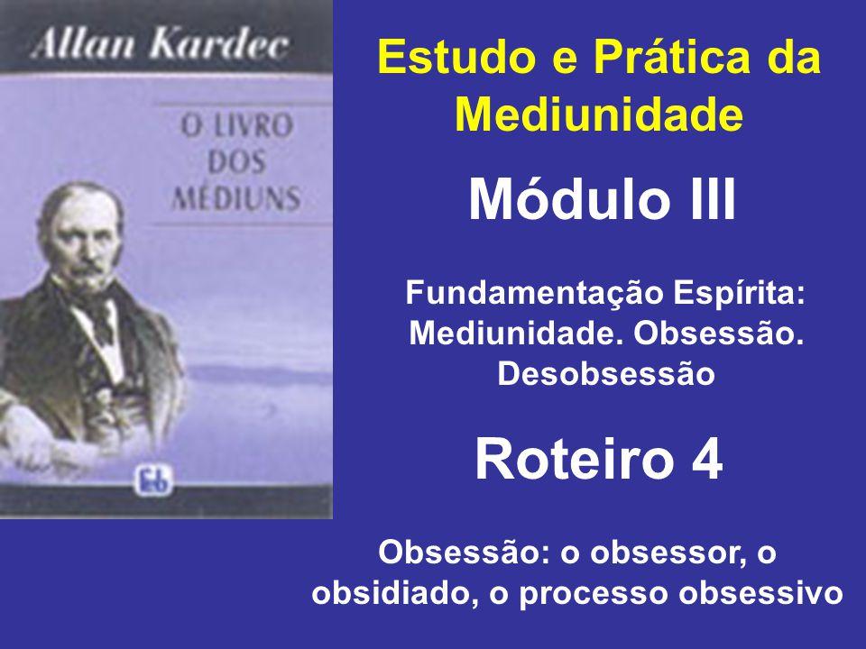 Estudo e Prática da Mediunidade Módulo III Roteiro 4 Fundamentação Espírita: Mediunidade.