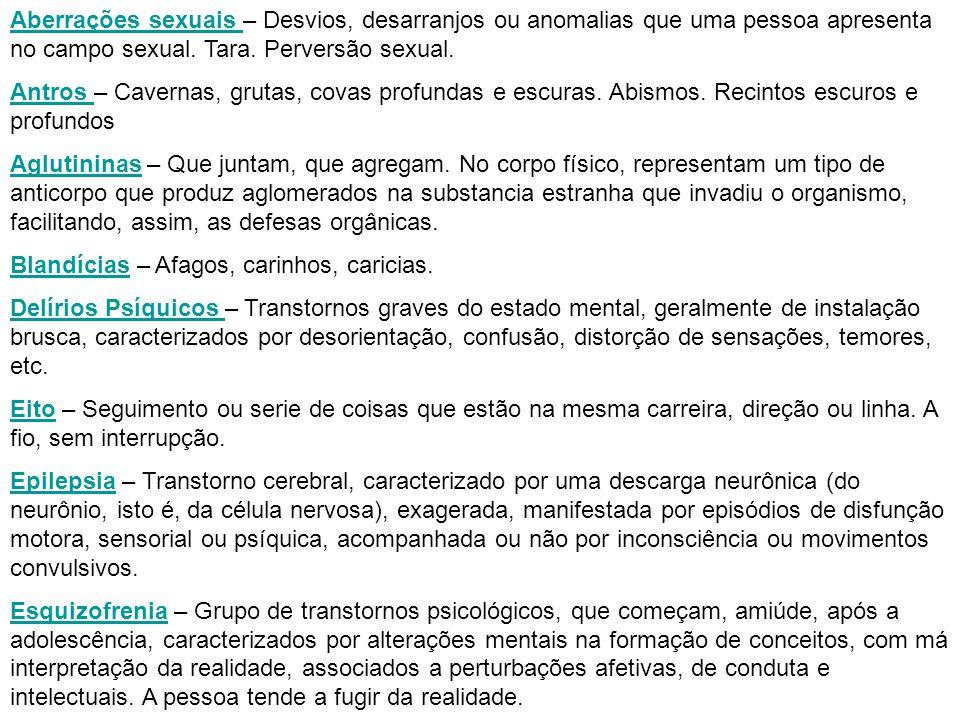 Aberrações sexuais Aberrações sexuais – Desvios, desarranjos ou anomalias que uma pessoa apresenta no campo sexual.