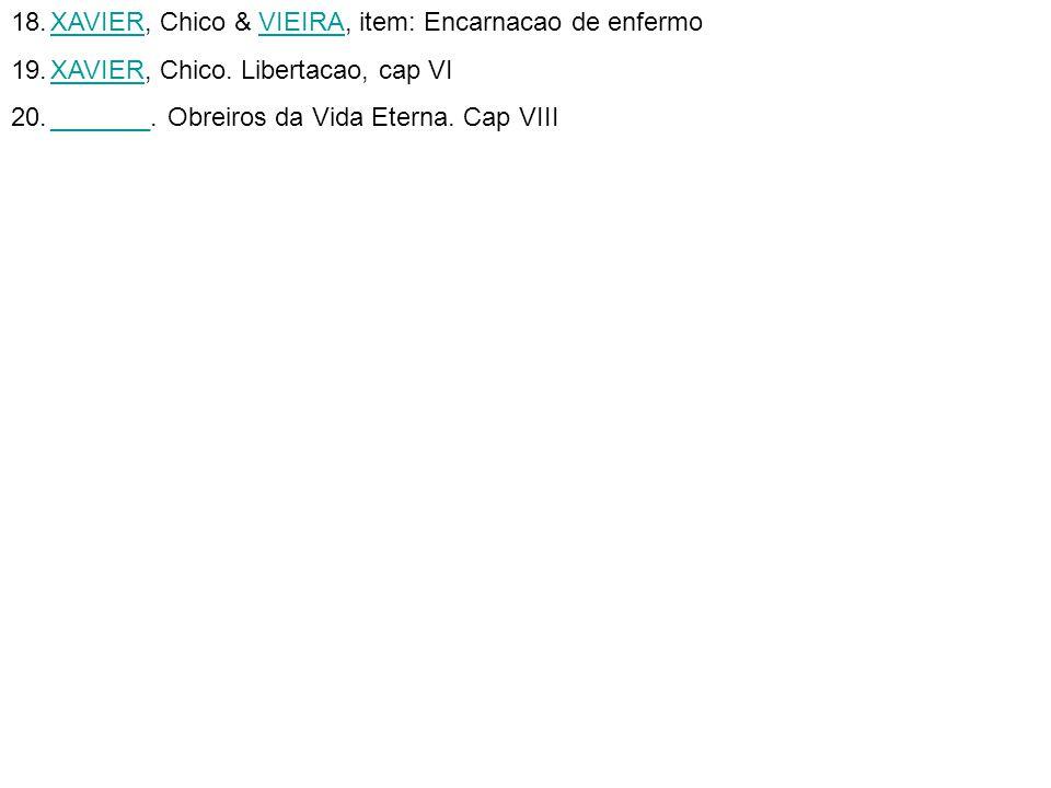 18.XAVIER, Chico & VIEIRA, item: Encarnacao de enfermoXAVIERVIEIRA 19.XAVIER, Chico.