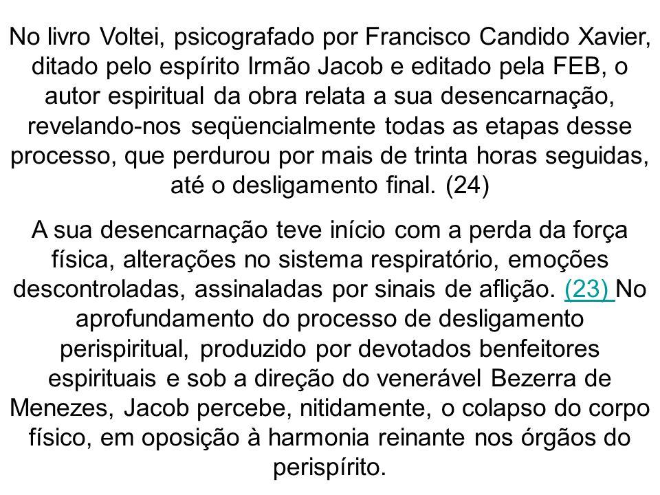 No livro Voltei, psicografado por Francisco Candido Xavier, ditado pelo espírito Irmão Jacob e editado pela FEB, o autor espiritual da obra relata a s