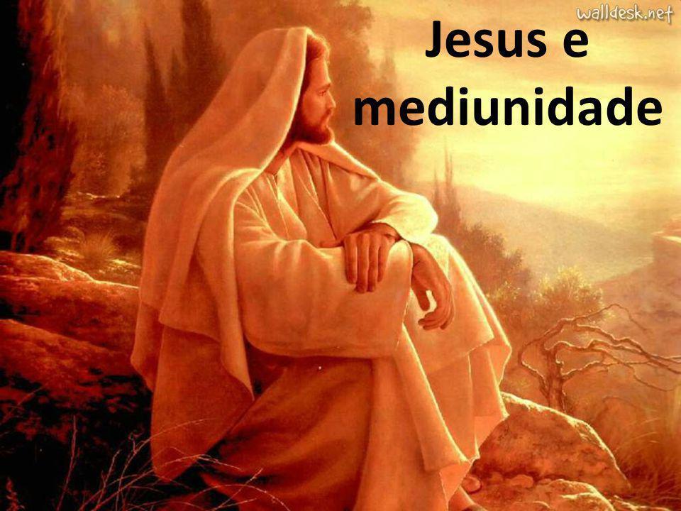 Jesus e mediunidade