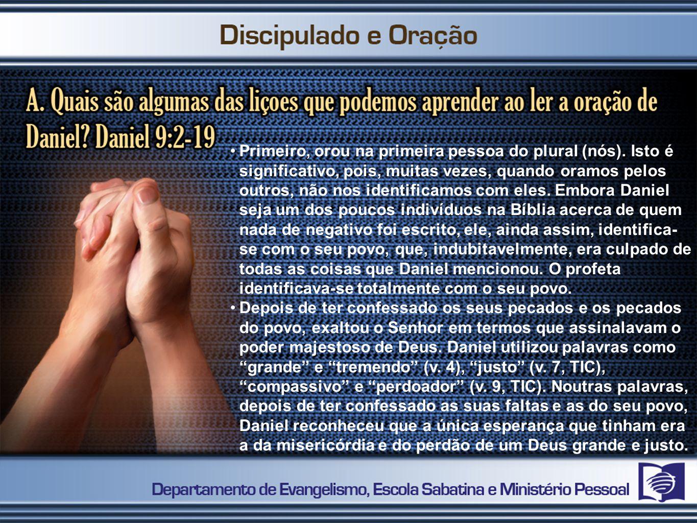 O pedido de Daniel é simples e direto: Ó Senhor, ouve; ó Senhor, perdoa; ó Senhor, atende-nos e opera sem tardar (v.