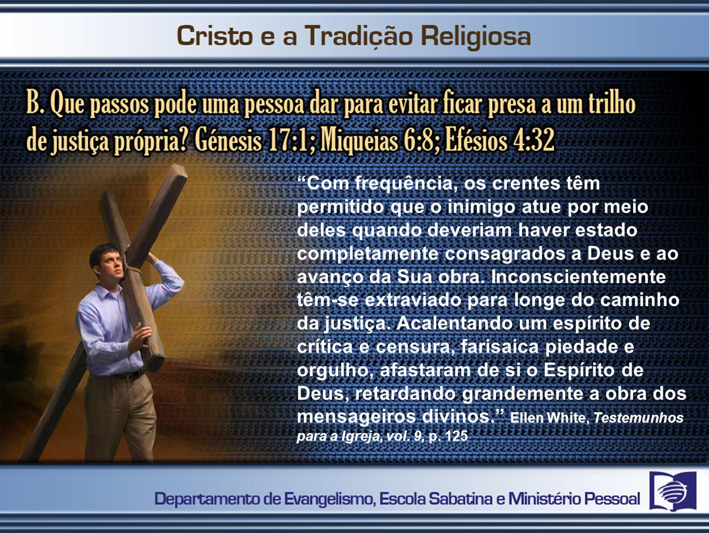 Com frequência, os crentes têm permitido que o inimigo atue por meio deles quando deveriam haver estado completamente consagrados a Deus e ao avanço d