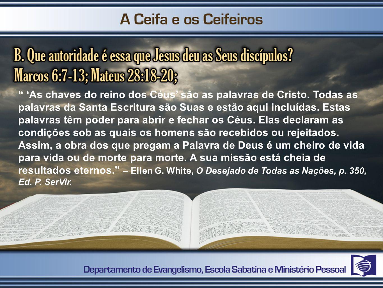 As chaves do reino dos Céus são as palavras de Cristo. Todas as palavras da Santa Escritura são Suas e estão aqui incluídas. Estas palavras têm poder