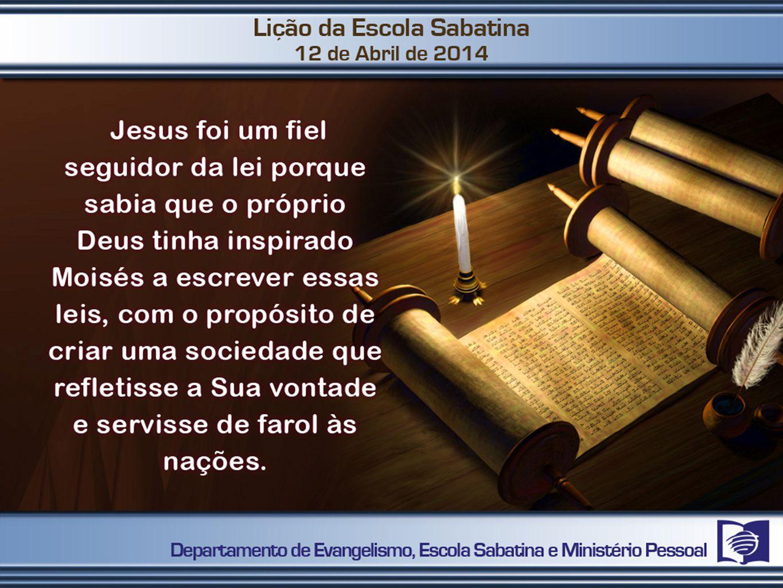 Desejo fazer da Lei de Deus o centro do meu relacionamento com Cristo.
