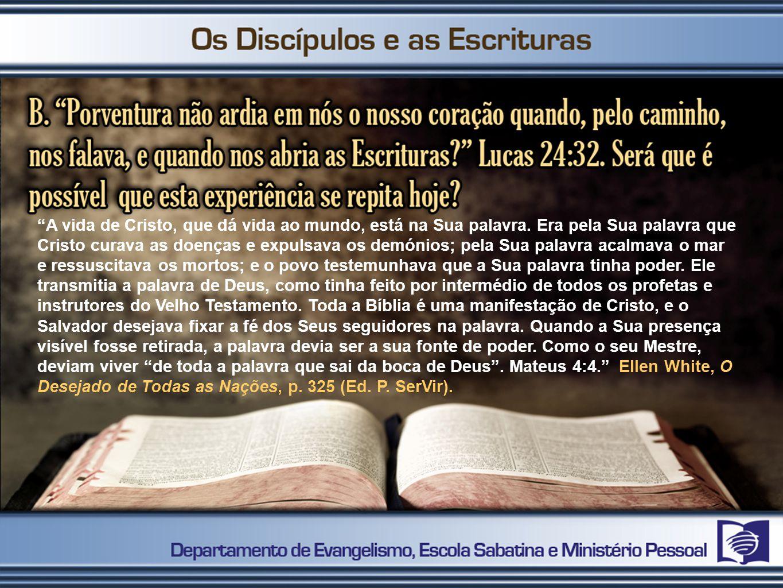 A vida de Cristo, que dá vida ao mundo, está na Sua palavra. Era pela Sua palavra que Cristo curava as doenças e expulsava os demónios; pela Sua palav