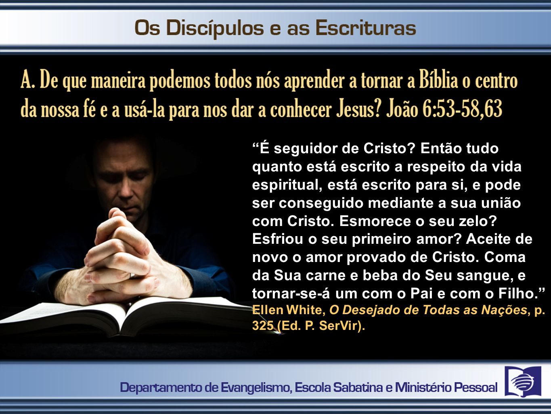 É seguidor de Cristo? Então tudo quanto está escrito a respeito da vida espiritual, está escrito para si, e pode ser conseguido mediante a sua união c
