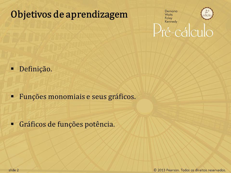 © 2013 Pearson.Todos os direitos reservados.slide 2 Objetivos de aprendizagem Definição.