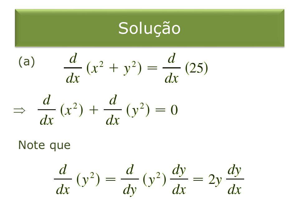 Solução (a) Note que