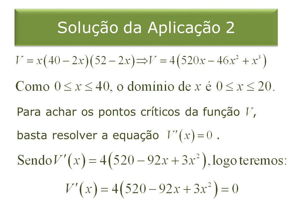Para achar os pontos críticos da função, basta resolver a equação.