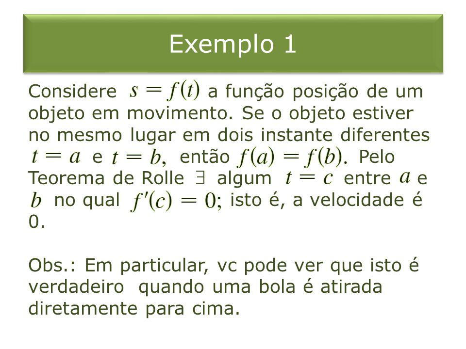 Exemplo 2 Demonstre que a equação tem exatamente uma raiz real?