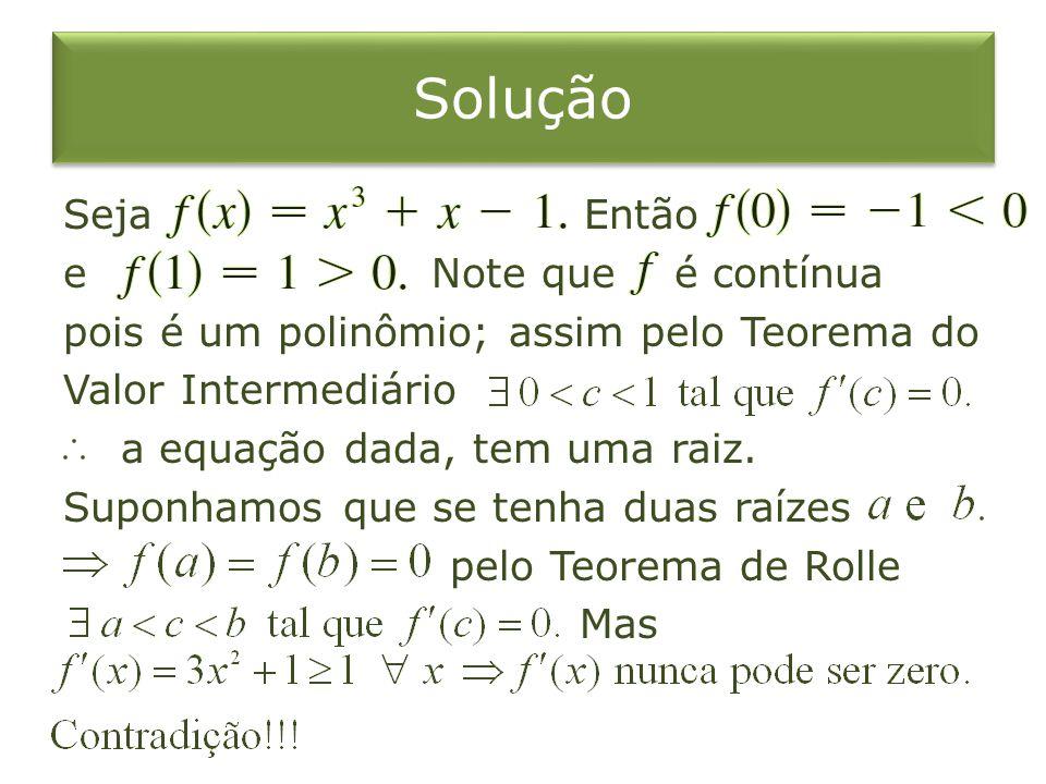 O Teorema do Valor Médio Seja uma função que satisfaça as seguintes hipóteses: 1.