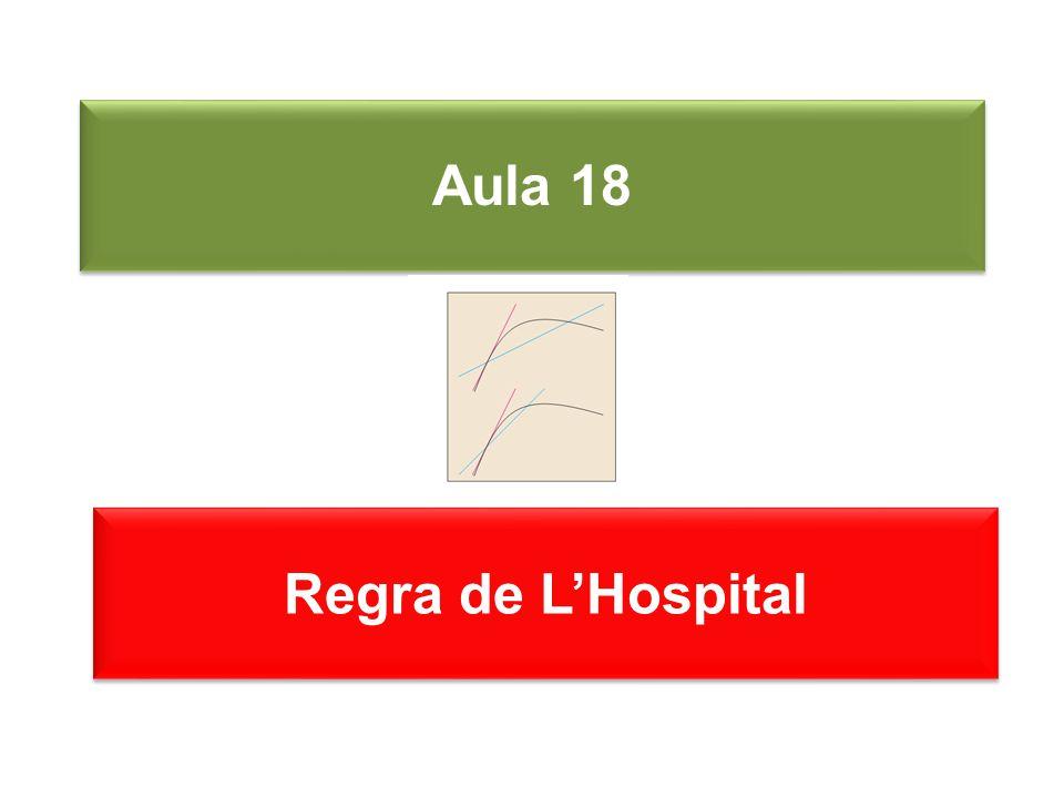 Aula 18 Regra de LHospital
